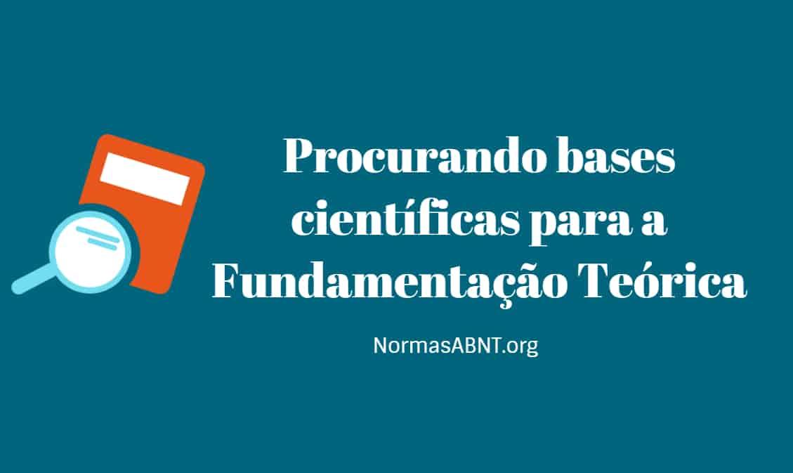 Procurando bases científicas para a Fundamentação Teórica