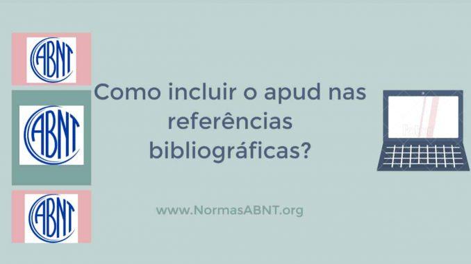 Como incluir o apud nas referências bibliográficas?